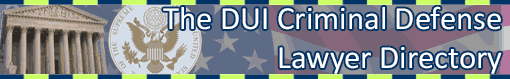 DUI Criminal Defense Lawyers Directory
