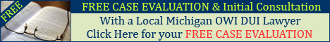 FREE Michigan DUI Lawyer Attorney Consultation & Case Evaluation