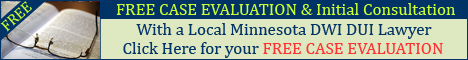 FREE Minnesota DUI Lawyer Attorney Consultation & Case Evaluation
