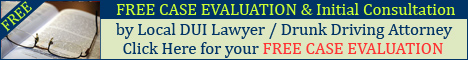 FREE DUI Lawyer Attorney Consultation & Case Evaluation
